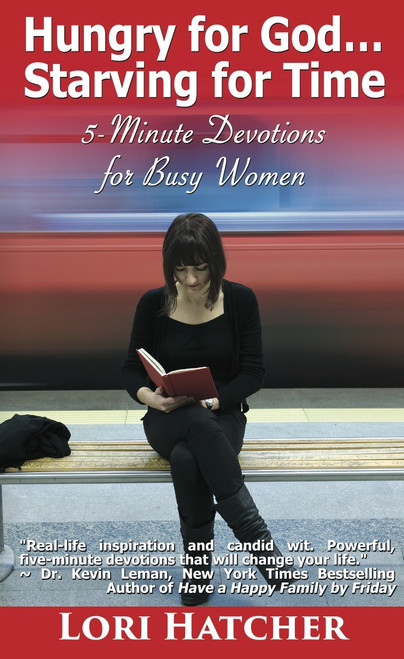Hungry for God ... Starving for Time: Five-Minute Devotions for Busy Women