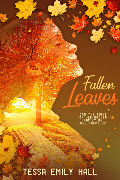 Fallen Leaves by Tessa Emily Hall