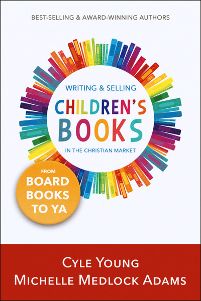 Writing and Selling Children's Books in the Christian Market