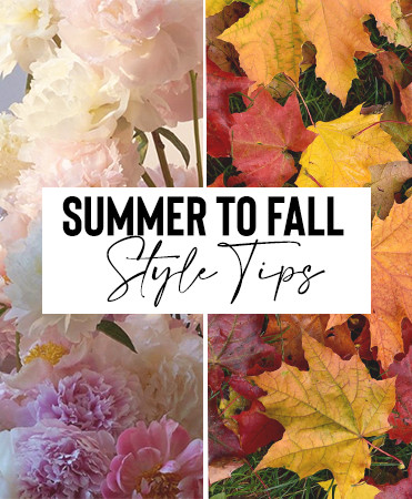 Summer to Fall Style Tips