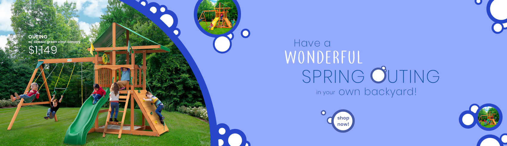 Spring is on its way. Don't wait to give your kids a new Outing playset today!