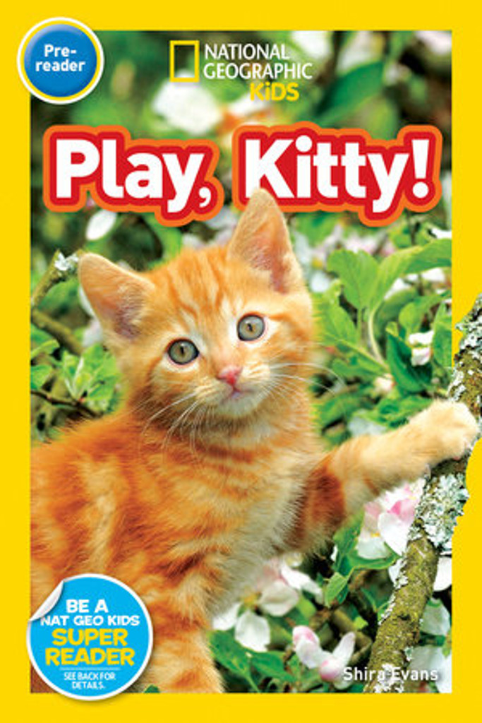 Nat Geo Readers: Play, Kitty!