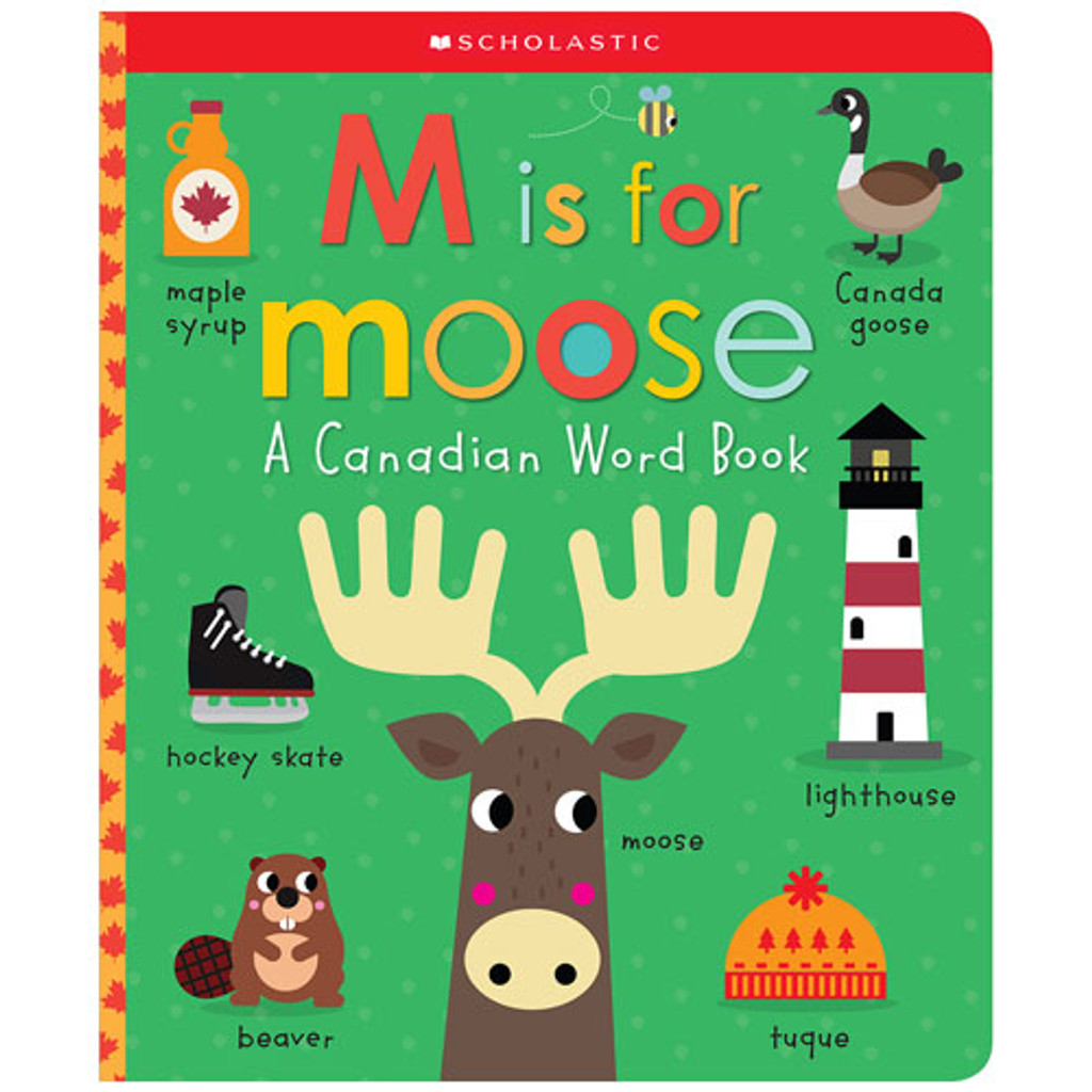 M Is For Moose: A Canadian Word Book