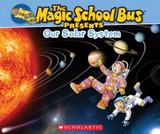 Magic School Bus Presents: Our Solar System