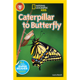Nat Geo Readers: Caterpillar to Butterfly