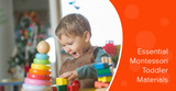 5 Essential Montessori Materials For Toddlers