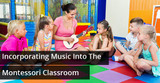 Tips To Incorporate Music Into The Montessori Classroom