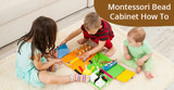How To Use A Montessori Bead Cabinet