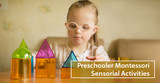 4 Popular Montessori Sensorial Activities For Preschoolers