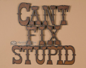 Metal Art Sign - Stupid