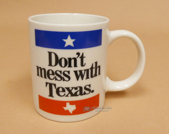 Don't Mess With Texas -Coffee Mug