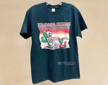 It's A Dry Heat Souvenir T-Shirt