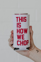 White - Close Up of the This Is How We Chop Koozie