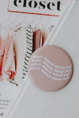 Blush - What Would Dolly Do Button