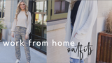 WORK FROM HOME OUTFITS