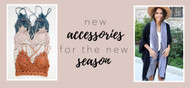 NEW ACCESSORIES FOR THE NEW SEASON