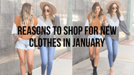 ​5 Reasons You Should Shop for New Clothes in January