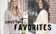 OUR CURRENT FAVORITES