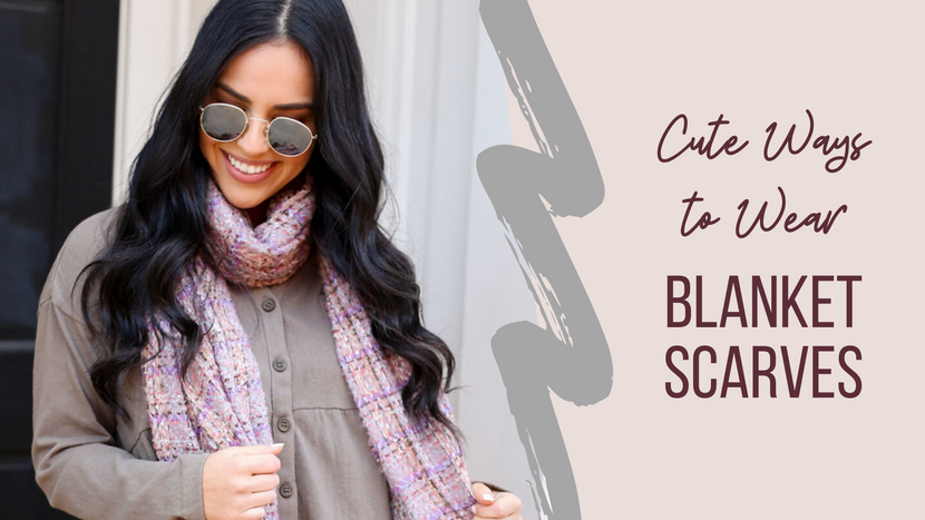 CUTE WAYS TO WEAR BLANKET SCARVES