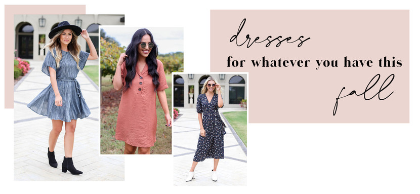 DRESSES FOR YOUR NEXT... WHATEVER YOU HAVE!
