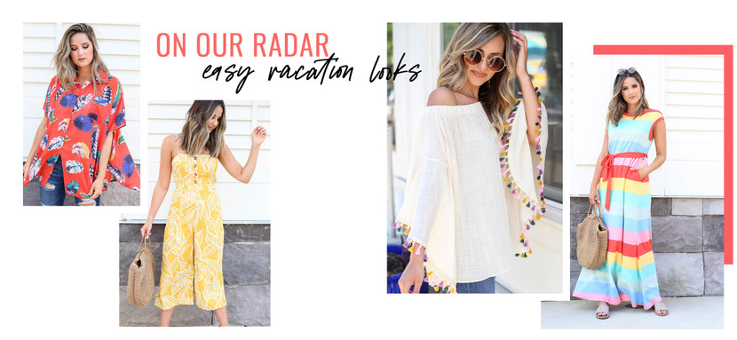 ON OUR RADAR: Easy Vacation Looks