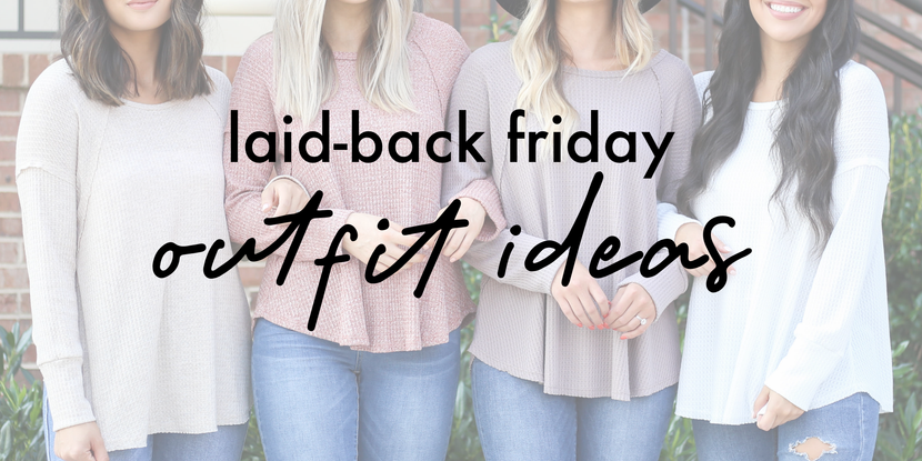 ​Outfit Ideas for Laid-Back Fridays at the Office