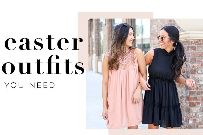 Easter Outfits You Need