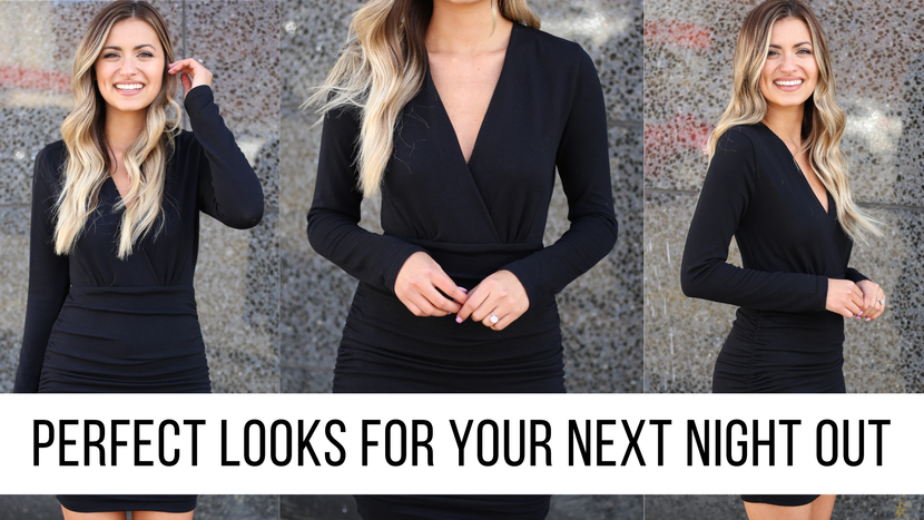 PERFECT LOOKS FOR YOUR NEXT NIGHT OUT