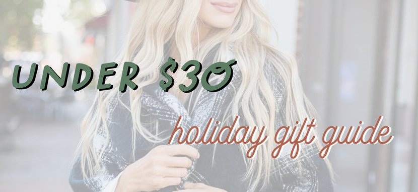 Under $30 GIFT GUIDE
