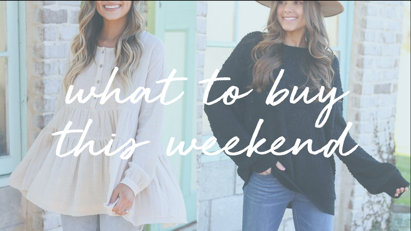 WHAT TO BUY THIS WEEKEND