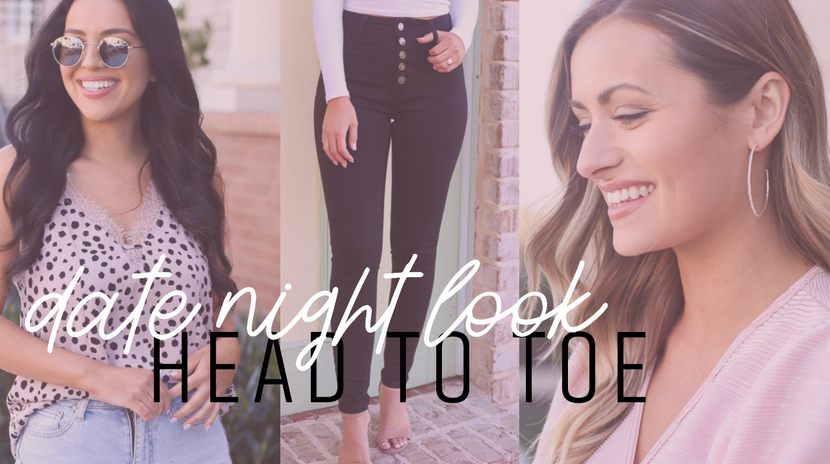 DATE NIGHT: WHAT TO WEAR HEAD TO TOE