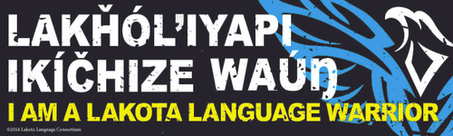 Lakȟól'iyapi Ikíčhize Waúŋ - I am a Lakota Language Warrior Bumper Sticker