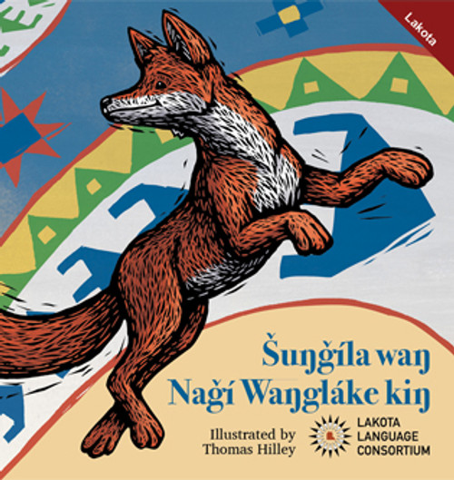 One day when Little Red is rabbit-hunting, he is amazed to meet another fox just like him. In this funny tale, Little Red learns about day and night – and his own sense of rivalry.  Šuŋgíla Kiŋ Náǧi Waŋgláke  (The Fox Who Saw His Own Shadow) is a monolingual Lakota picture book (no English translations) designed for early elementary and preschool children. Illustrations by Thomas Hilley.  21 pages including English Glossary