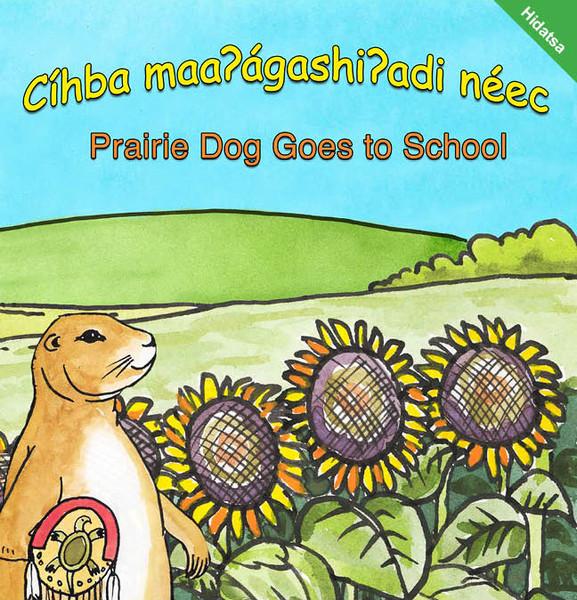 Hidatsa Prairie Dog Goes to School