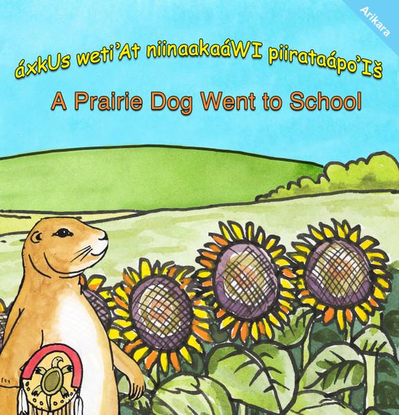 áxkUs weti'At niinaakaáWI piirataápo'Iš     Prairie Dog Goes to School