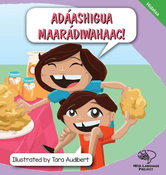 Hidatsa Time to Eat! Adáashigua maarádiwahaac!