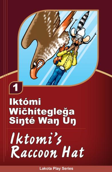 Iktómi Wičhítegleǧa Siŋté Waŋ Úŋ (Iktomi's Raccoon Hat)  - Iktómi Play Series