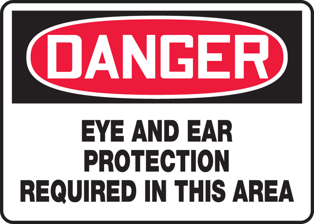 Eye /& Ear Protection Required In This Area  10x14 OSHA Safety Sign Danger Sign