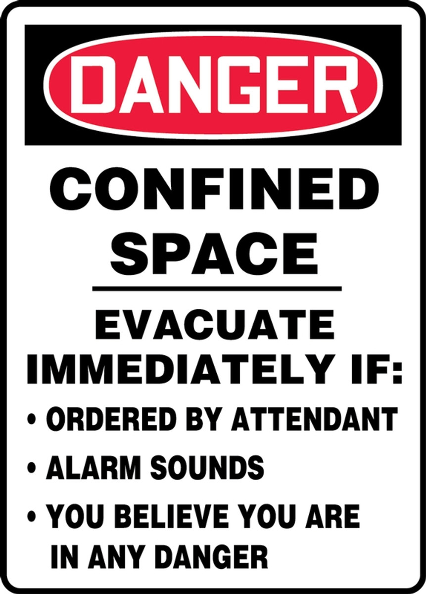 OSHA DANGER Sign: Confined Space, Evacuate Immediately If Ordered By  Attendant, Alarm Sounds, You Believe You Are In Danger, 14 x 10