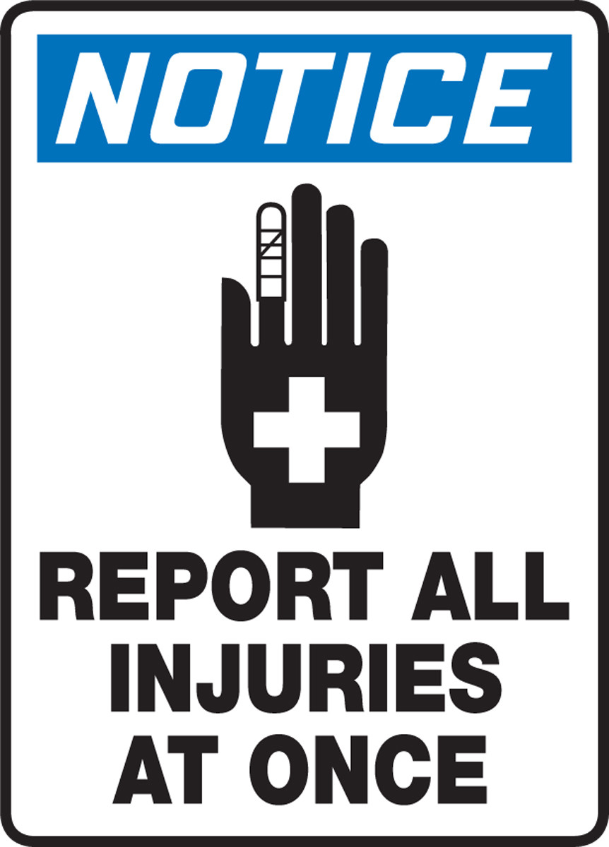 NOTICE Report All Injuries At Once SignHeavy Duty OSHA Notice