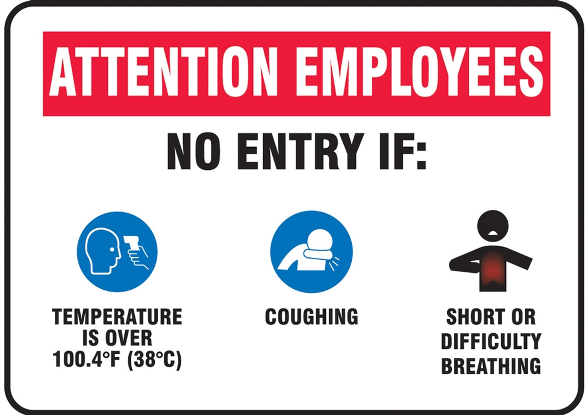 Safety Sign Employees No Entry If Temperature Over 100 4f 38c Coughing 10 X 14 Each Cp Lab Safety