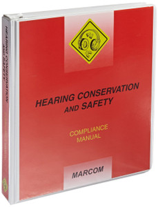 Safety Training: Hearing Conservation and Safety Compliance Manual
