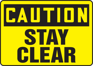 "OSHA Caution Safety Sign - Stay Clear, 10"" x 14"", Pack/10"