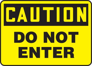 "OSHA Safety Sign - CAUTION: Do Not Enter, 10"" x 14"", Pack/10"