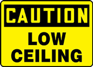"Bilingual OSHA Safety Sign - CAUTION: Low Ceiling, 10"" x 14"", Pack/10"