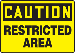 """OSHA Safety Sign - CAUTION: Restricted Area, 10"""" x 14"""", Pack/10"""