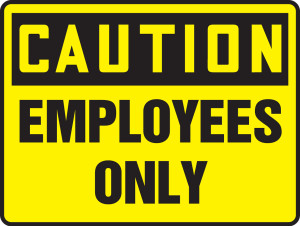 """OSHA Safety Sign - CAUTION: Employees Only, 10"""" x 14"""", Pack/10"""