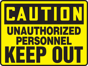 "Admittance & Exit Safety Sign - CAUTION: Unauthorized Personnel Keep Out, 10"" x 14"", Pack/10"