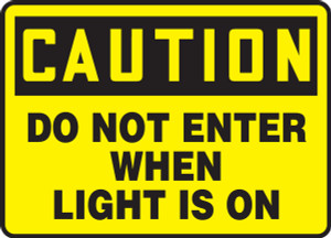 """OSHA Safety Sign - CAUTION: Do Not Enter When Light Is On, 10"""" x 14"""", Pack/10"""
