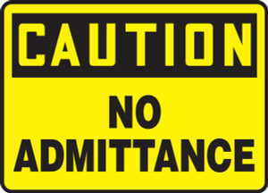 "OSHA Safety Sign - CAUTION: No Admittance, 10"" x 14"", Pack/10"